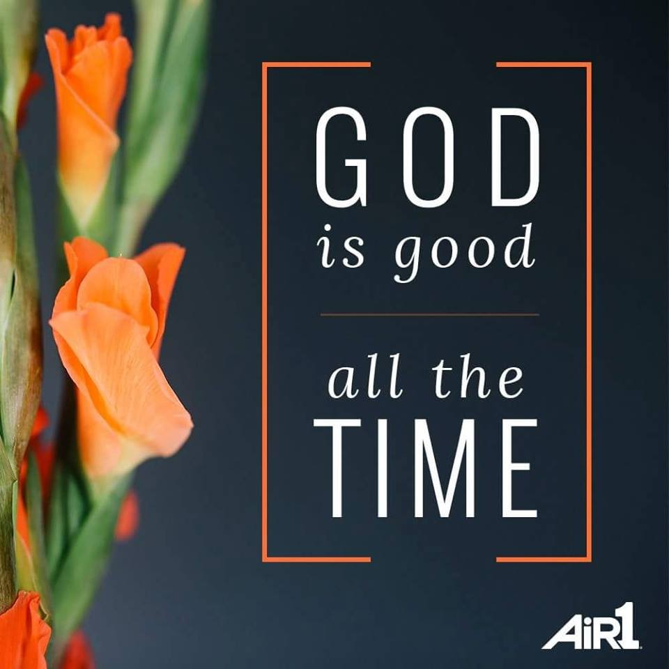 God is Good, All The Time